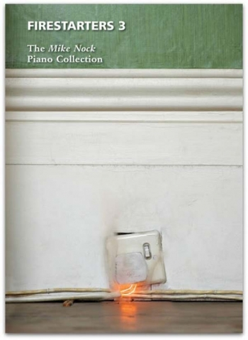 Firestarters: 3: Mike Nock Collection: Piano
