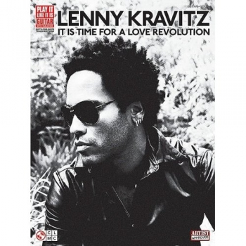 Lenny Kravitz: It Is Time For A Love Revolution: Guitar Vocal: Play It Like It Is Guitar