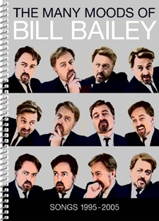 The Many Moods Of Bill Bailey: Songs From 1995-2005: Piano Vocal Guitar