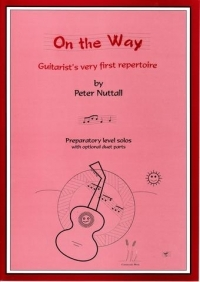 On The Way: Guitarist First Repertoire: Preparatory Level (Nuttall)