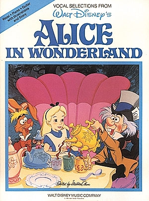 Alices Adventures In Wonderland: Vocal Selections Disney