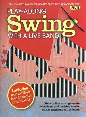 Play Along: Swing: With A Live Band: Flute: Book And CD