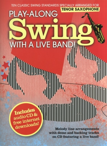 Play Along: Swing: With A Live Band: Tenor Saxophone