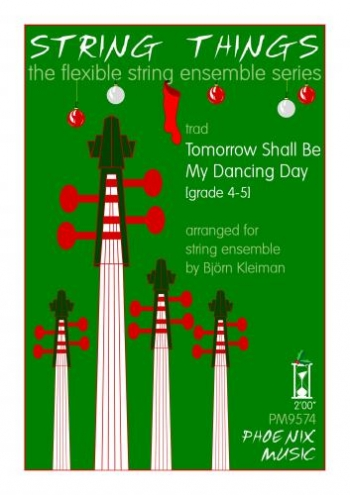 String Things - Tomorrow Shall Be My Dancing Day - String Ensemble - Sc&Pts - Grade 4-5
