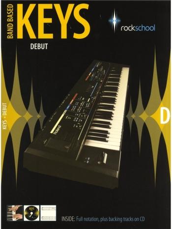 Rockschool Keys: Debut: Band Based Keyboard: From 2009: Book & CD