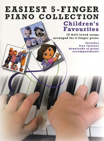 Easiest 5 Finger Piano Collection: Childrens Favourites: 15 Well Loved Hits: Piano