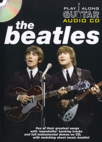 Play Along Guitar Audio Cd: Beatles: Five Of Their Greatest Hits : Sheetmusic And Backing Cd