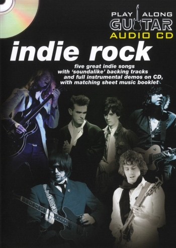 Play Along Guitar Audio Cd: Indie Rock: Five Of Their Greatest Hits : Sheetmusic And Backing Cd