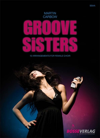 Groove Sisters: 10 Arrangements For Female Choir