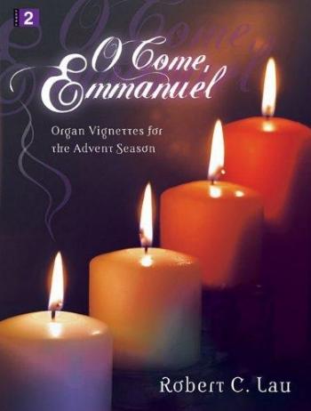 O Come Emmanuel: Organ Vignettes