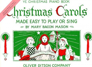Christmas Carols: Made Easy To Play Or Sing