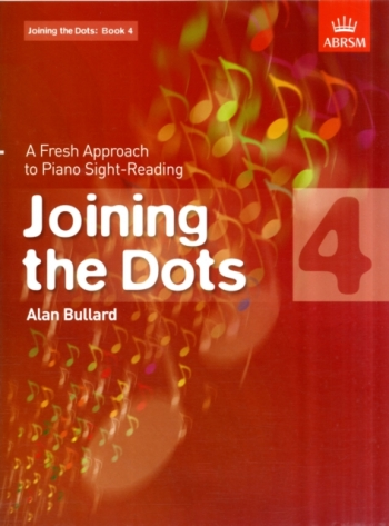 Joining The Dots: Piano Book 4: Fresh Approach To Sight-Reading (ABRSM)