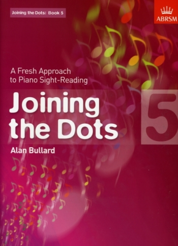 Joining The Dots: Piano Book 5: Fresh Approach To Sight-Reading (ABRSM)