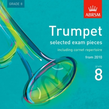 ABRSM Trumpet Exam Pieces CD: Grade 8: From 2010-2015: Complete Syllabus