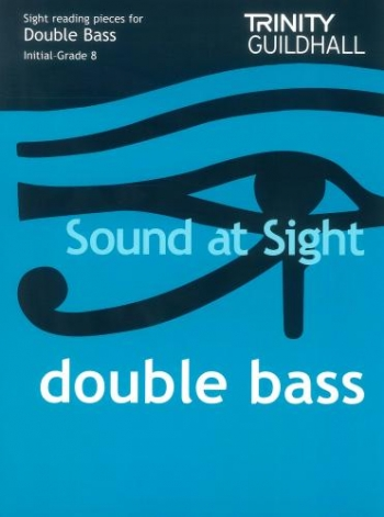 Trinity College London Sound At Sight Double Bass: Grade Initial-8 Sight-Reading