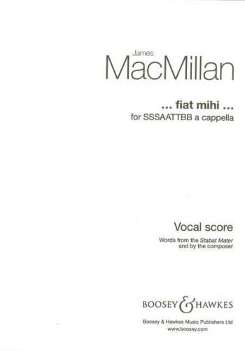Fiat Mihi: Mixed Voices A Cappella: Vocal: SSSAATTBB