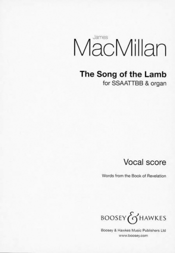 The Song Of The Lamb: Mixed Voices A Cappella: Vocal:  SSAATTBB  & Organ