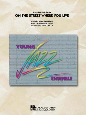 Young Jazz Ensemble: On The Street Where You Live: Jazz Ensemble Score & Parts (Taylor)
