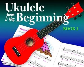 Ukulele From The Beginning Book 2: Ukulele: Tutor Book & Cd