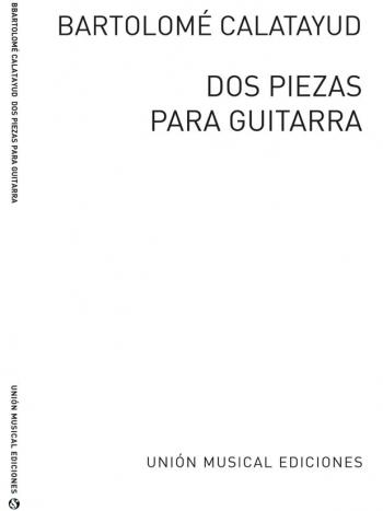Calatayud Dos Piezas Para Guitarra (bolero El Majo)