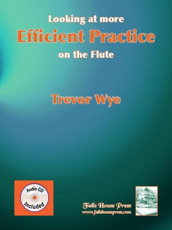 Looking At More Efficient Practice: Flute: Tutor: Book And Cd (Wye)