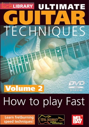 Lick Library: Ultimate Guitar Techniques: How To Play Fast: Vol.2:Dvd
