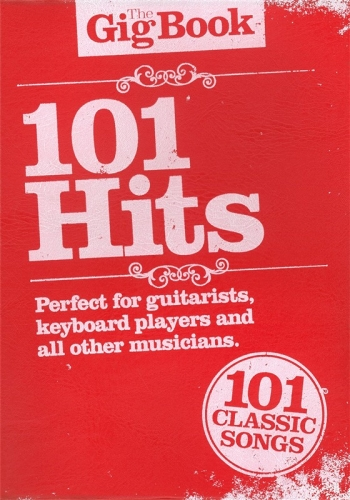 The Gig Book: Acoustic Hits : 101 Classic Songs: Top Line & Chords: Guitar Or Keyboard