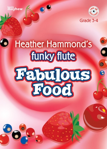 Funky Flute: Fabulous Food: Grade 3-4: Book & cd (hammond)