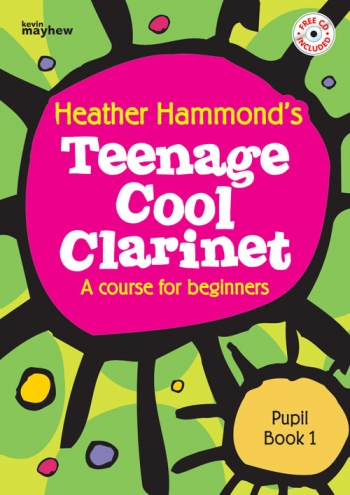Teenage Cool Clarinet: Course For Beginners: Book 1: Pupils Book & CD (Hammond)
