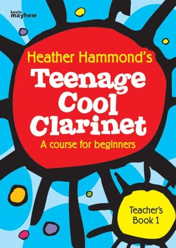 Teenage Cool Clarinet: Course For Beginners: Teachers Book 1 (Hammond)