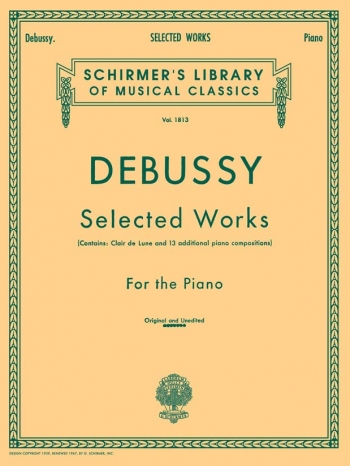 Selected Works For The Piano: Piano (Schirmer Ed)