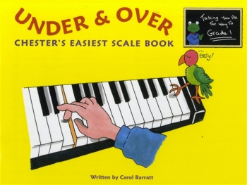 Chesters Easiest Scale Book: Grade 1: Under And Over