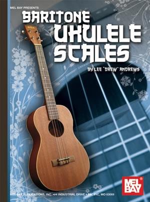 Baritone Ukulele Scales (Lee Drew Andrews)
