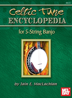 Celtic Tune Encyclopedia For 5 String Banjo