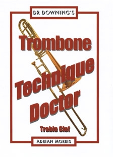 Dr Downing: Trombone Technique Doctor: Treble Clef