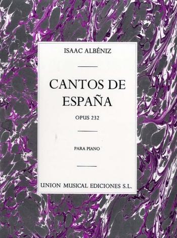 Cantos De Espana: Complete: Op.232: Piano (Unión Musical Ediciones)