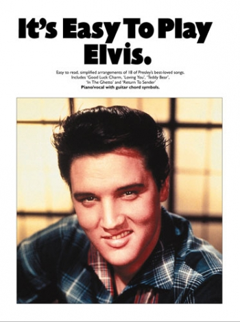 Its Easy To Play Elvis: Piano With Vocal And Guitar Chord