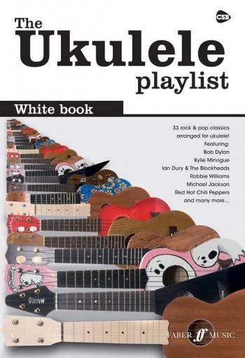 Ukulele Playlist: White Book: 33 Rock & Pop Classics Arranged For Ukulele