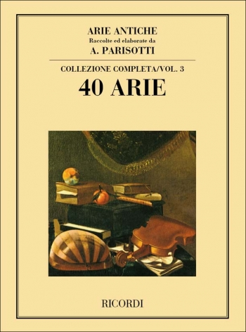 Arie Antiche: Vol 3: Vocal: 40 Arias: Voice And Piano
