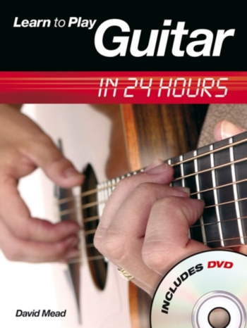 Learn To Play Guitar In 24 Hours: Compact Edition