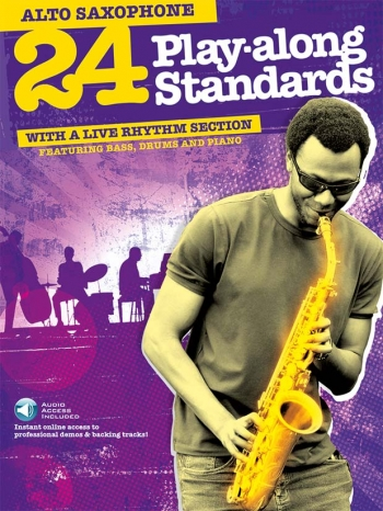 24 Play-Along Standards With A Live Rhythm Section: Alto Saxophone: Book & Audio Download
