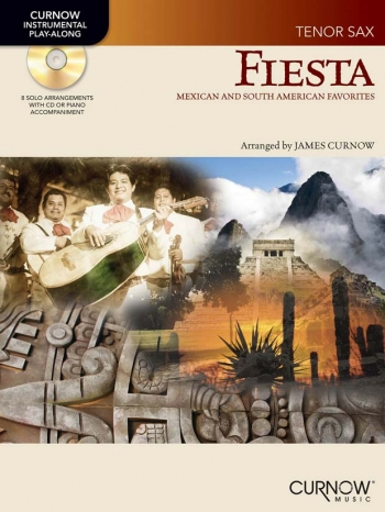 Fiesta: Tenor Saxophone: Mexican And South American Favourites