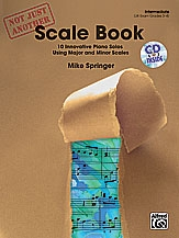 Not Just Another Scale Book: Intermediate: Piano: Book And Cd