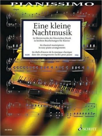 Pianissimo - Eine Kleine Nachtmusik: 60 Classical Masterpieces: Piano
