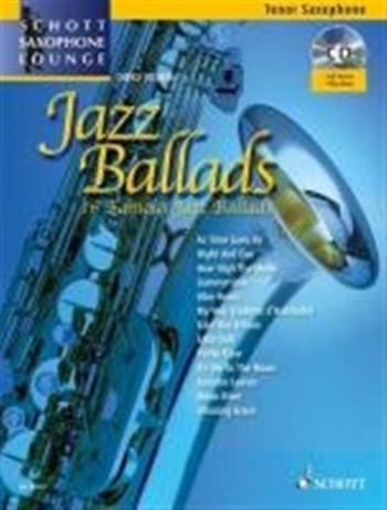 Schott Saxophone Lounge: Jazz Ballads: Tenor Saxophone: Book And Cd