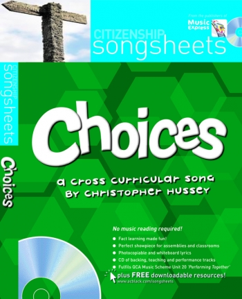 Citizenship Songsheets: Choices: Cross Curricular Song: Song & Cd