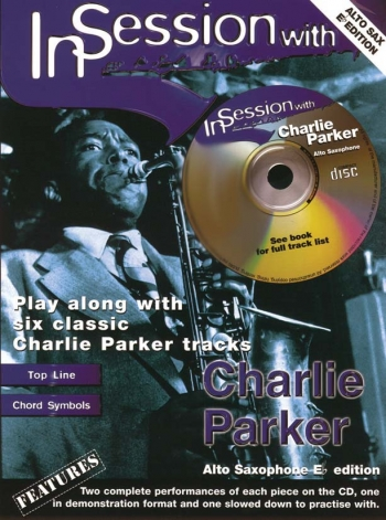 In Session With Charlie Parker: Alto Sax