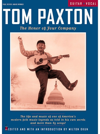 Tom Paxton: Honor Of Your Company: Guitar And Vocal