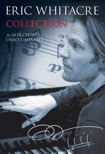 Whitacre Collection For Unaccompnaied SATB Chorus