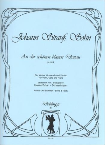 An Der Schonen Blauen Donau: Op314 : Violin Cello And Piano